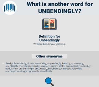 Unbendingly, synonym Unbendingly, another word for Unbendingly, words like Unbendingly, thesaurus Unbendingly