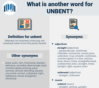 unbent, synonym unbent, another word for unbent, words like unbent, thesaurus unbent