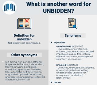 unbidden, synonym unbidden, another word for unbidden, words like unbidden, thesaurus unbidden