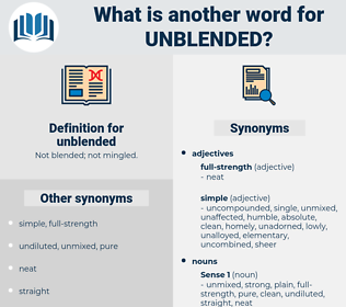 unblended, synonym unblended, another word for unblended, words like unblended, thesaurus unblended