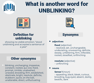 unblinking, synonym unblinking, another word for unblinking, words like unblinking, thesaurus unblinking