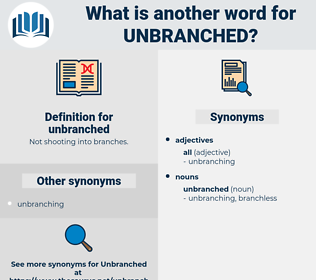 unbranched, synonym unbranched, another word for unbranched, words like unbranched, thesaurus unbranched