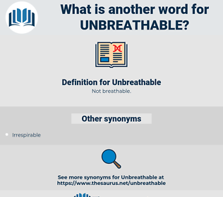 Unbreathable, synonym Unbreathable, another word for Unbreathable, words like Unbreathable, thesaurus Unbreathable