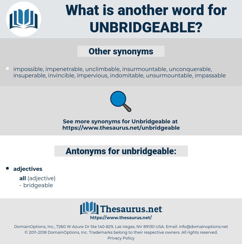 unbridgeable, synonym unbridgeable, another word for unbridgeable, words like unbridgeable, thesaurus unbridgeable