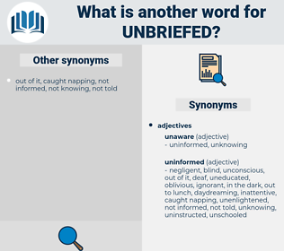 unbriefed, synonym unbriefed, another word for unbriefed, words like unbriefed, thesaurus unbriefed