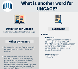 Uncage, synonym Uncage, another word for Uncage, words like Uncage, thesaurus Uncage