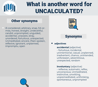 uncalculated, synonym uncalculated, another word for uncalculated, words like uncalculated, thesaurus uncalculated