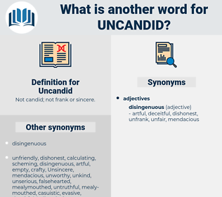 Uncandid, synonym Uncandid, another word for Uncandid, words like Uncandid, thesaurus Uncandid