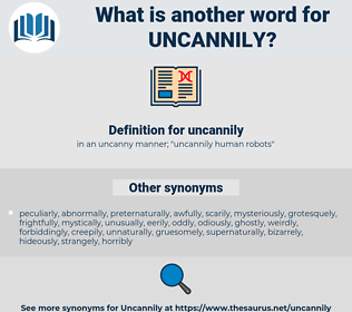 uncannily, synonym uncannily, another word for uncannily, words like uncannily, thesaurus uncannily