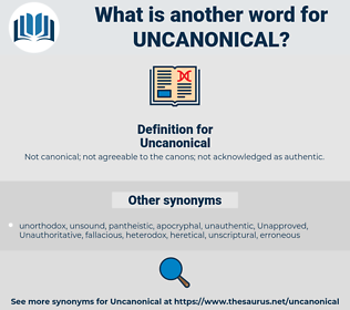 Uncanonical, synonym Uncanonical, another word for Uncanonical, words like Uncanonical, thesaurus Uncanonical