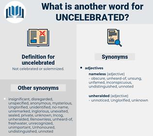 uncelebrated, synonym uncelebrated, another word for uncelebrated, words like uncelebrated, thesaurus uncelebrated