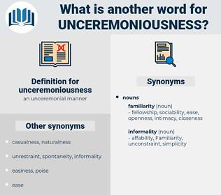 unceremoniousness, synonym unceremoniousness, another word for unceremoniousness, words like unceremoniousness, thesaurus unceremoniousness