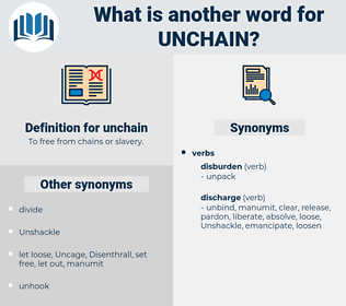 unchain, synonym unchain, another word for unchain, words like unchain, thesaurus unchain