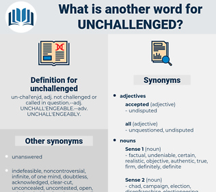 unchallenged, synonym unchallenged, another word for unchallenged, words like unchallenged, thesaurus unchallenged