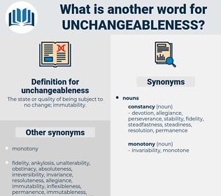 unchangeableness, synonym unchangeableness, another word for unchangeableness, words like unchangeableness, thesaurus unchangeableness