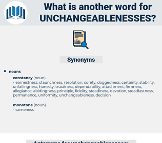 unchangeablenesses, synonym unchangeablenesses, another word for unchangeablenesses, words like unchangeablenesses, thesaurus unchangeablenesses