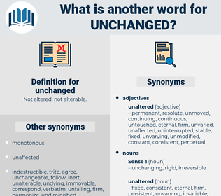 unchanged, synonym unchanged, another word for unchanged, words like unchanged, thesaurus unchanged