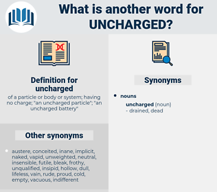 uncharged, synonym uncharged, another word for uncharged, words like uncharged, thesaurus uncharged