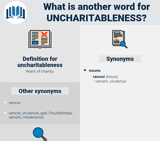 uncharitableness, synonym uncharitableness, another word for uncharitableness, words like uncharitableness, thesaurus uncharitableness