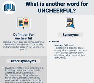 uncheerful, synonym uncheerful, another word for uncheerful, words like uncheerful, thesaurus uncheerful