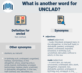 unclad, synonym unclad, another word for unclad, words like unclad, thesaurus unclad
