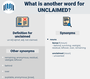 unclaimed, synonym unclaimed, another word for unclaimed, words like unclaimed, thesaurus unclaimed