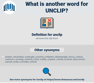 unclip, synonym unclip, another word for unclip, words like unclip, thesaurus unclip