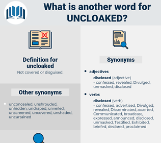 uncloaked, synonym uncloaked, another word for uncloaked, words like uncloaked, thesaurus uncloaked