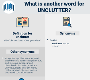 unclutter, synonym unclutter, another word for unclutter, words like unclutter, thesaurus unclutter