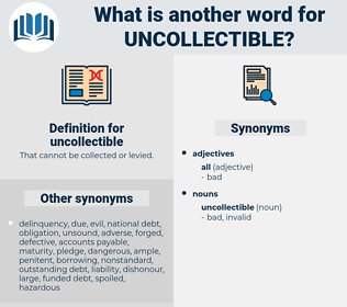 uncollectible, synonym uncollectible, another word for uncollectible, words like uncollectible, thesaurus uncollectible