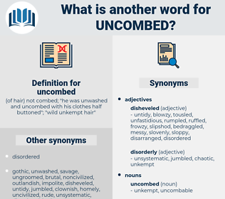uncombed, synonym uncombed, another word for uncombed, words like uncombed, thesaurus uncombed