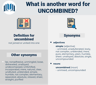 uncombined, synonym uncombined, another word for uncombined, words like uncombined, thesaurus uncombined
