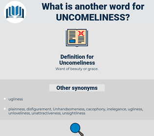 Uncomeliness, synonym Uncomeliness, another word for Uncomeliness, words like Uncomeliness, thesaurus Uncomeliness
