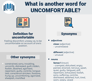 uncomfortable, synonym uncomfortable, another word for uncomfortable, words like uncomfortable, thesaurus uncomfortable