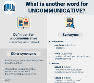 uncommunicative, synonym uncommunicative, another word for uncommunicative, words like uncommunicative, thesaurus uncommunicative