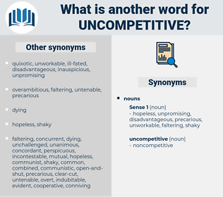 uncompetitive, synonym uncompetitive, another word for uncompetitive, words like uncompetitive, thesaurus uncompetitive