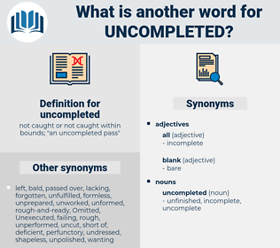 uncompleted, synonym uncompleted, another word for uncompleted, words like uncompleted, thesaurus uncompleted