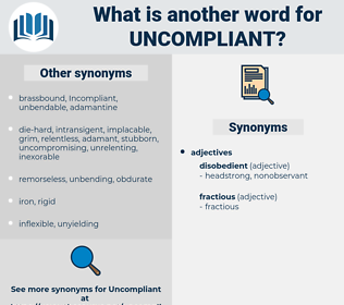uncompliant, synonym uncompliant, another word for uncompliant, words like uncompliant, thesaurus uncompliant