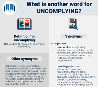 uncomplying, synonym uncomplying, another word for uncomplying, words like uncomplying, thesaurus uncomplying