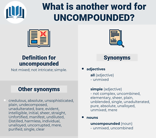 uncompounded, synonym uncompounded, another word for uncompounded, words like uncompounded, thesaurus uncompounded
