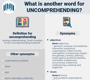 uncomprehending, synonym uncomprehending, another word for uncomprehending, words like uncomprehending, thesaurus uncomprehending