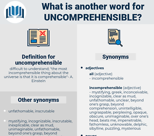 uncomprehensible, synonym uncomprehensible, another word for uncomprehensible, words like uncomprehensible, thesaurus uncomprehensible
