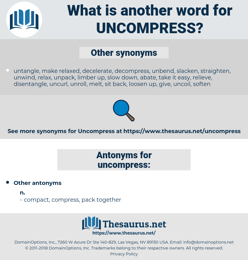uncompress, synonym uncompress, another word for uncompress, words like uncompress, thesaurus uncompress