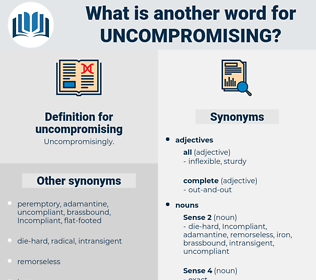 uncompromising, synonym uncompromising, another word for uncompromising, words like uncompromising, thesaurus uncompromising