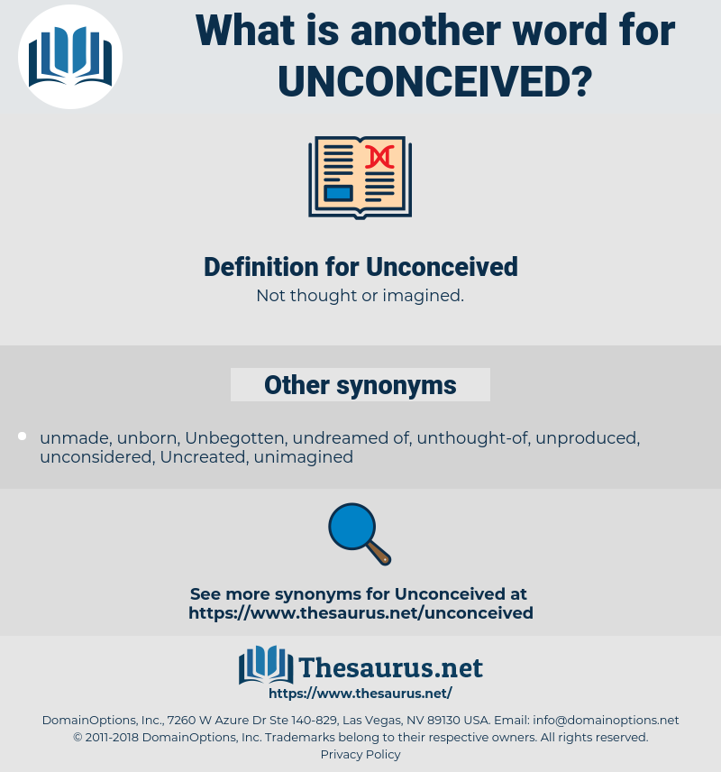 Unconceived, synonym Unconceived, another word for Unconceived, words like Unconceived, thesaurus Unconceived