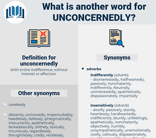 unconcernedly, synonym unconcernedly, another word for unconcernedly, words like unconcernedly, thesaurus unconcernedly