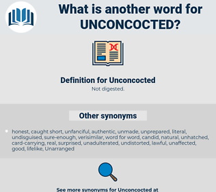 Unconcocted, synonym Unconcocted, another word for Unconcocted, words like Unconcocted, thesaurus Unconcocted