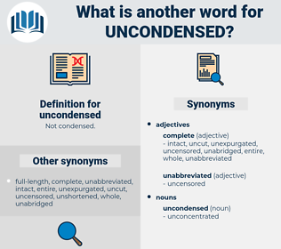 uncondensed, synonym uncondensed, another word for uncondensed, words like uncondensed, thesaurus uncondensed