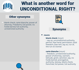 unconditional right, synonym unconditional right, another word for unconditional right, words like unconditional right, thesaurus unconditional right