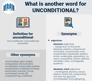 unconditional, synonym unconditional, another word for unconditional, words like unconditional, thesaurus unconditional